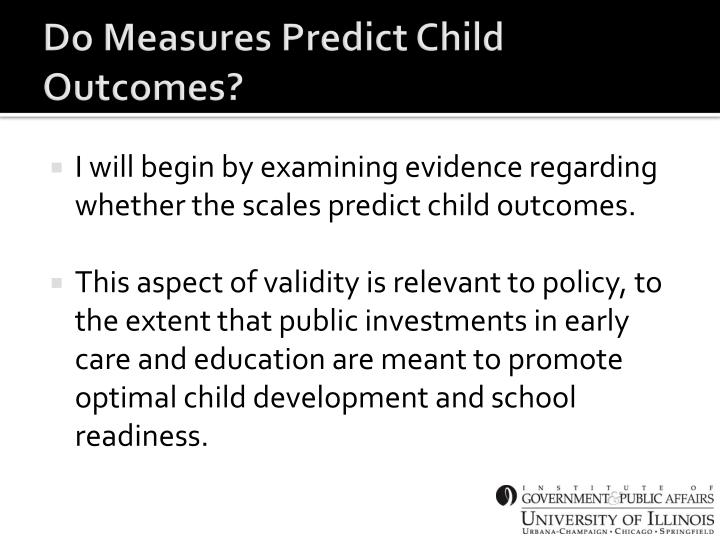 Do Measures Predict Child Outcomes?