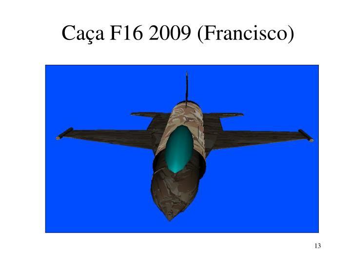 Caça F16 2009 (Francisco)