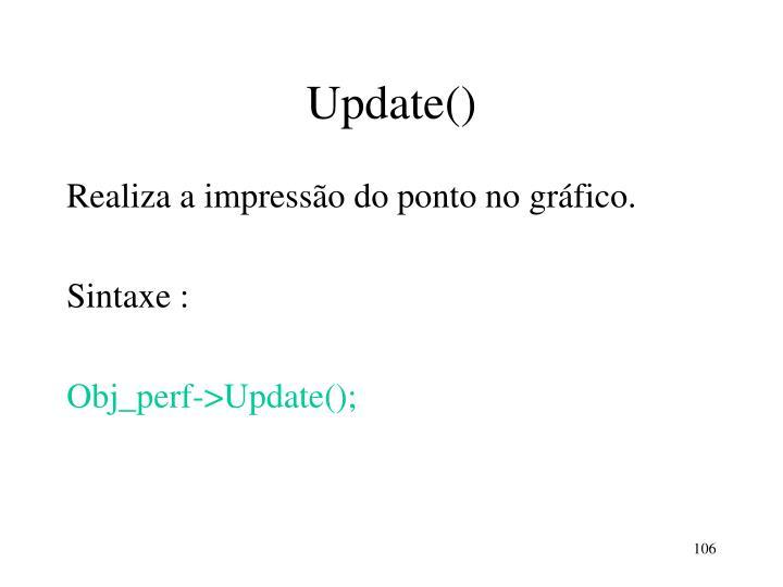 Update()