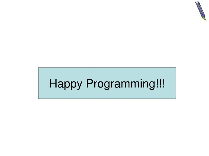 Happy Programming!!!