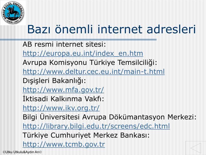 Bazı önemli internet adresleri