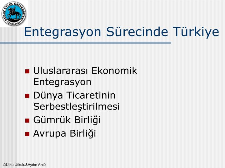 Entegrasyon Sürecinde Türkiye