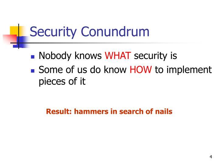 Security Conundrum