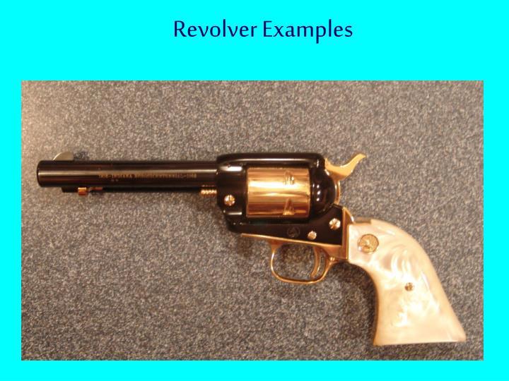 Revolver Examples