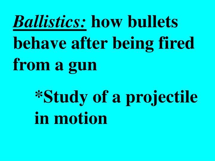 Ballistics: