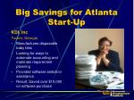 big savings for atlanta start up