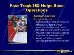 fast track iso helps save operations