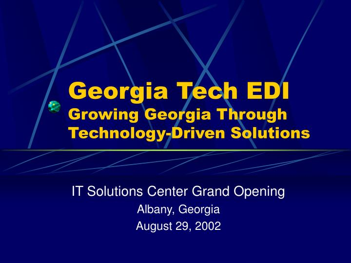 georgia tech edi growing georgia through technology driven solutions