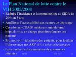 le plan national de lutte contre le vih 2005 2008