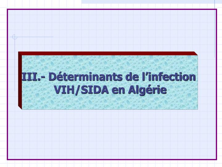 III.- Déterminants de l'infection