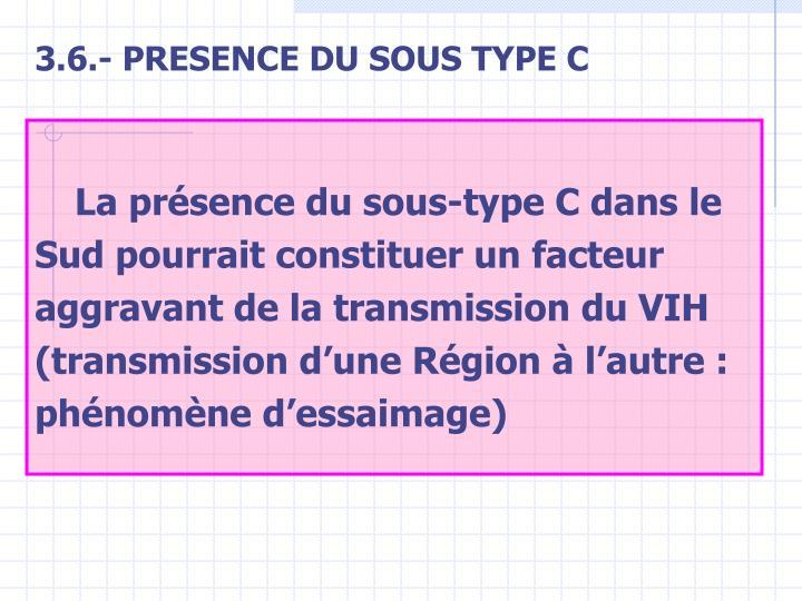 3.6.- PRESENCE DU SOUS TYPE C