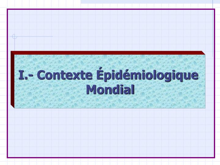 I.- Contexte Épidémiologique