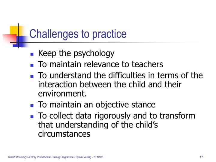 Challenges to practice