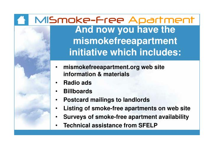 And now you have the mismokefreeapartment initiative which includes: