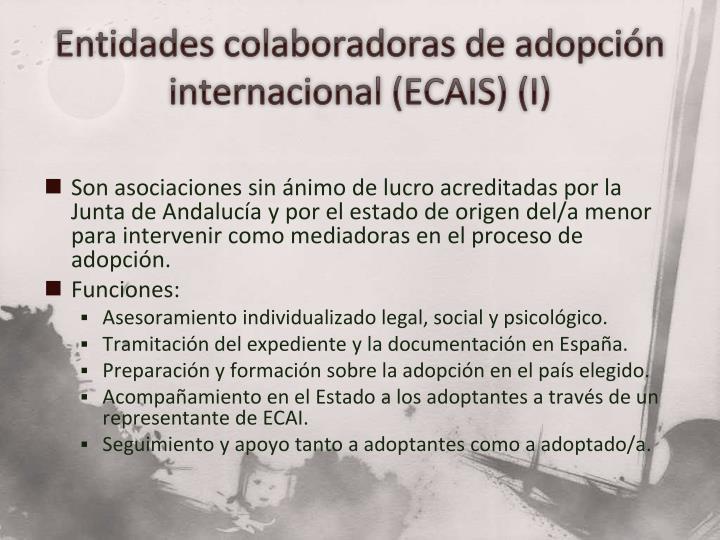 Entidades colaboradoras de adopción internacional (ECAIS) (I)