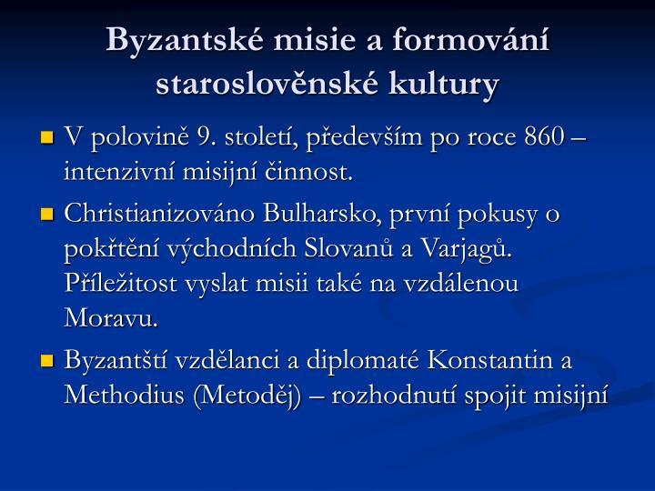 Byzantsk misie a formovn staroslovnsk kultury