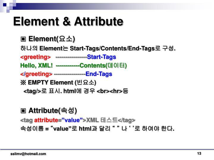 Element & Attribute