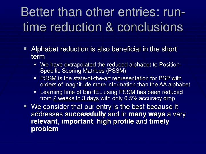 Better than other entries: run-time reduction & conclusions