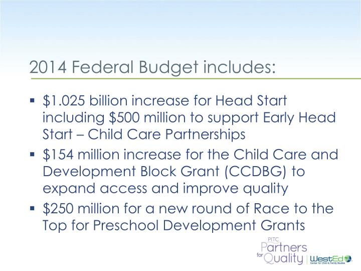 2014 Federal Budget includes: