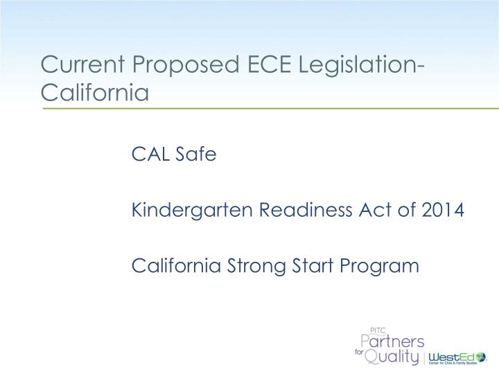 Current Proposed ECE Legislation-California