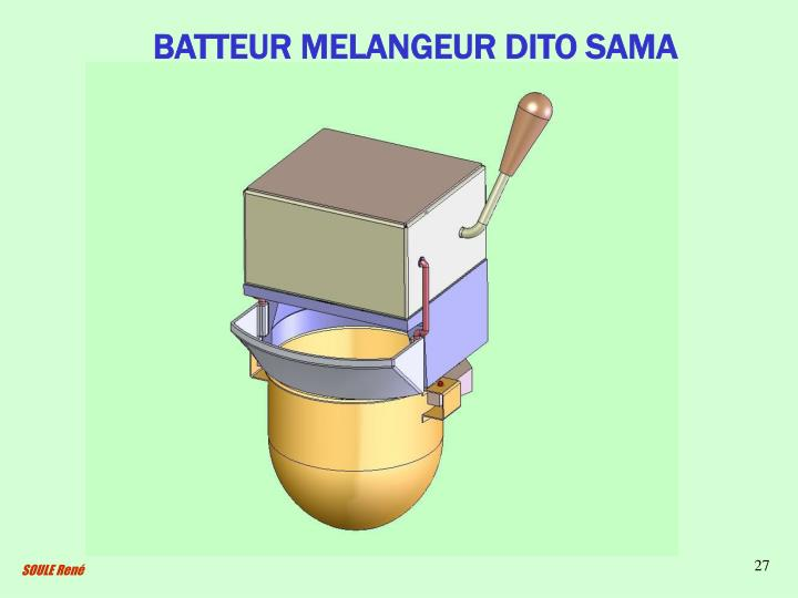 BATTEUR MELANGEUR DITO SAMA
