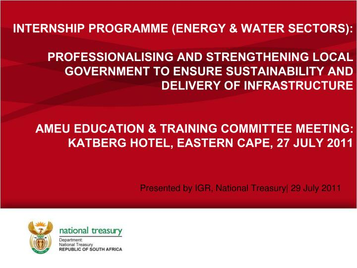 Presented by igr national treasury 29 july 2011