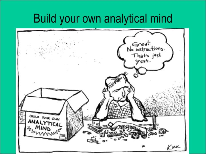 Build your own analytical mind