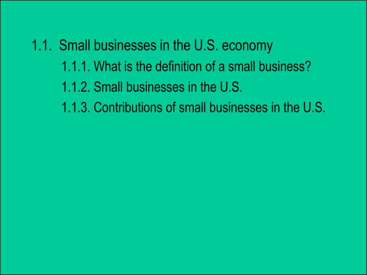 1.1.  Small businesses in the U.S. economy