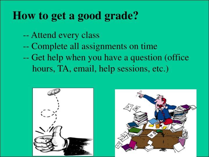 How to get a good grade?