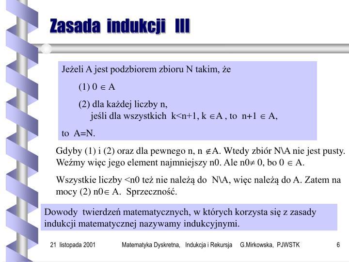 Zasada  indukcji   III