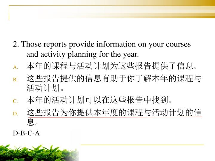 2. Those reports provide information on your courses and activity planning for the year.