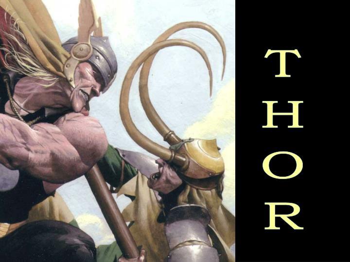 Thor…