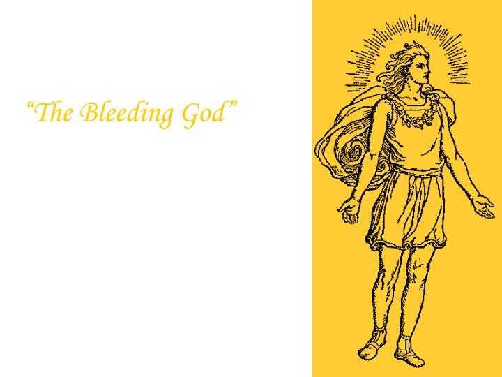 """The Bleeding God"""