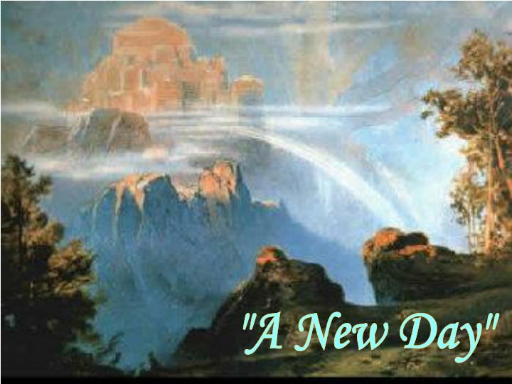 """""""A New Day"""""""