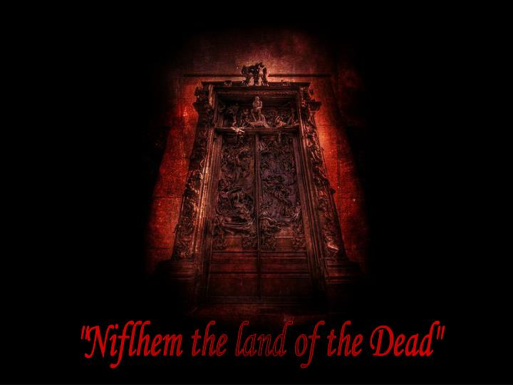 Niflhem the land of the dead