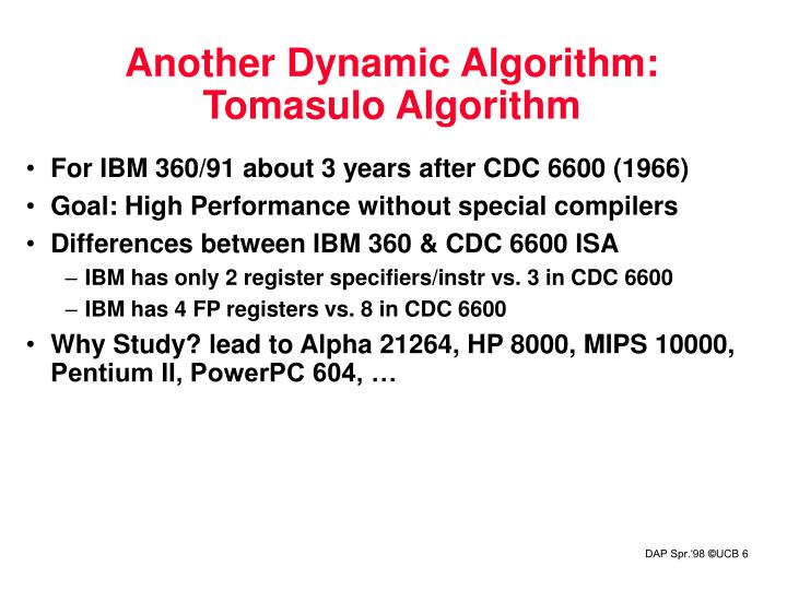 Another Dynamic Algorithm: Tomasulo Algorithm