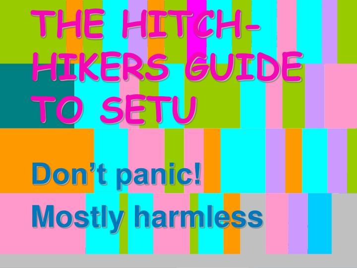 THE HITCH-HIKERS GUIDE TO SETU