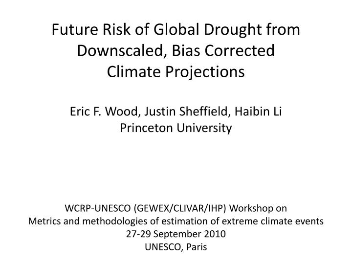 Future Risk of Global Drought from Downscaled, Bias Corrected