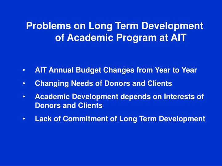 Problems on Long Term Development of Academic Program at AIT