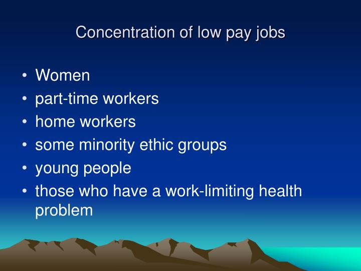 Concentration of low pay jobs