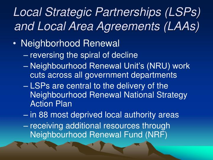 Local Strategic Partnerships (LSPs) and Local Area Agreements (LAAs)
