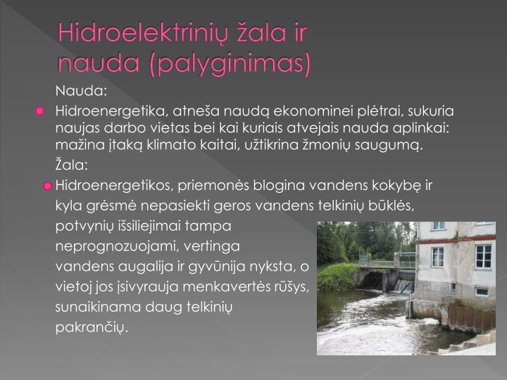 Hidroelektrinių žala ir nauda (palyginimas)