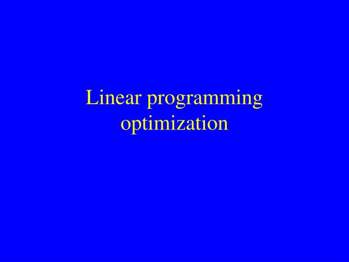 Linear programming optimization