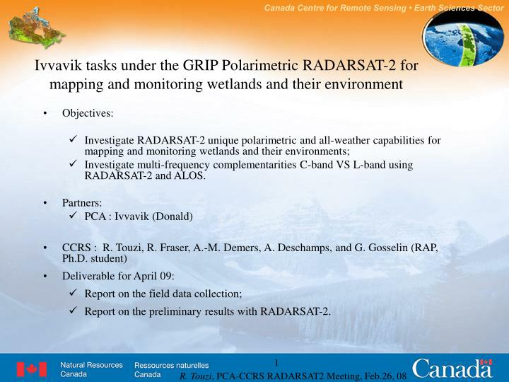 Ivvavik tasks under the GRIP Polarimetric RADARSAT-2 for mapping and monitoring wetlands and their e...