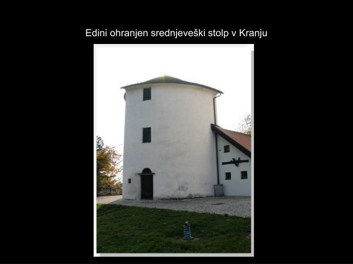 Edini ohranjen srednjeveški stolp v Kranju