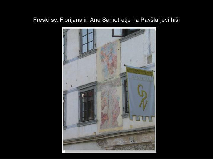 Freski sv. Florijana in Ane Samotretje na Pavšlarjevi hiši