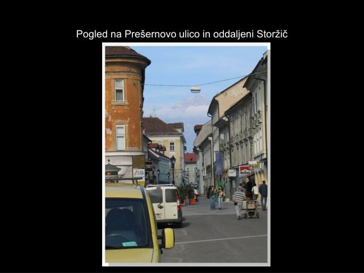 Pogled na Prešernovo ulico in oddaljeni Storžič