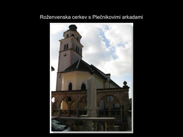Roženvenska cerkev s Plečnikovimi arkadami
