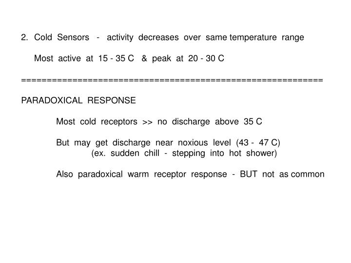 Cold  Sensors   -   activity  decreases  over  same temperature  range