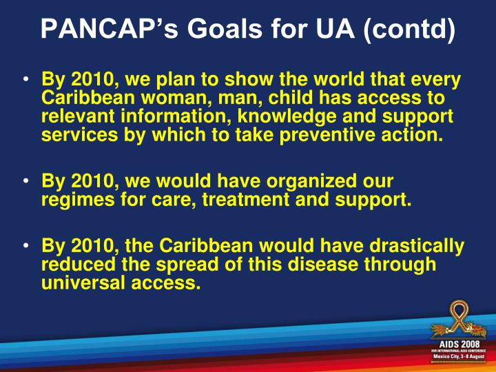 PANCAP's Goals for UA (contd)